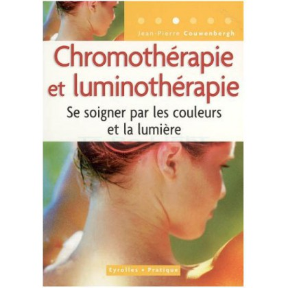 CHROMOTHERAPIE ET LUMINOTHERAPIE  Jean-Pierre Couwenbergh