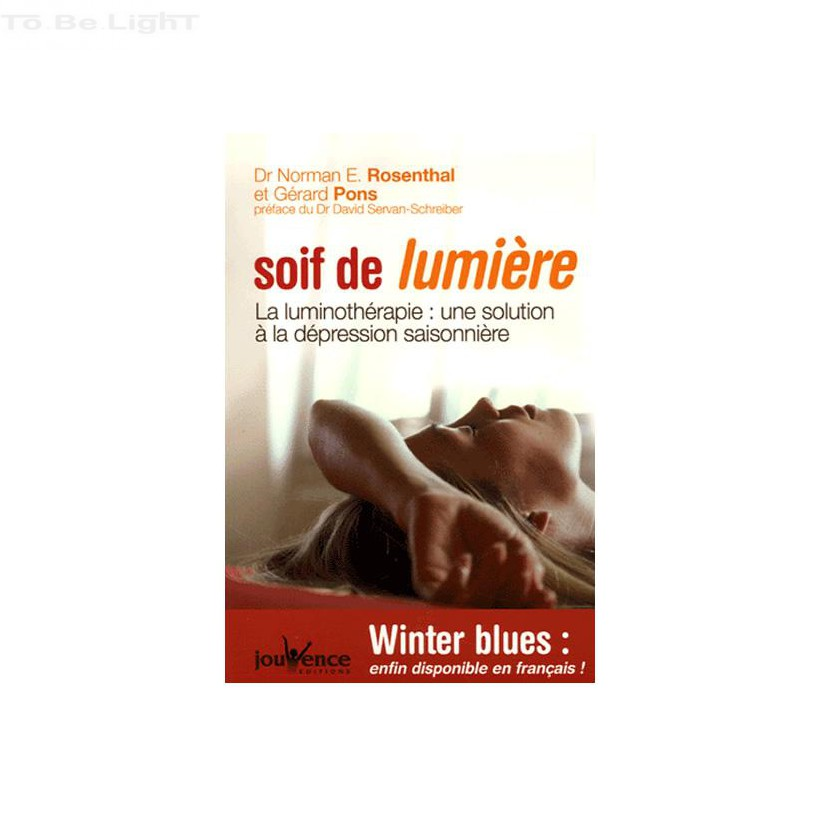 SOIF DE LUMIERE / G. PONS / D. SERVAN - SCHREIBER