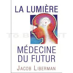 LUMIERE MEDECINE DU FUTUR Ancienne version